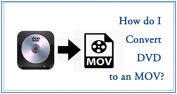 dvd to mov converter