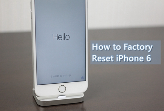 how to factory reset iphone 6