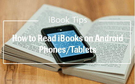 How to Read DRM iBooks on Android Phones/Tablets