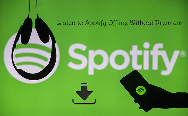 listen to spotify offline without premium