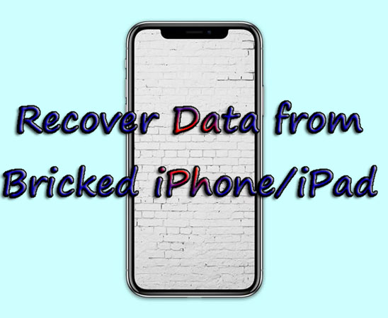 recover data from bricked iphone ipad