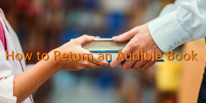 how to return audible audiobook