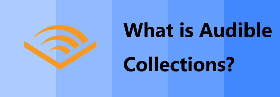 what is audible collections