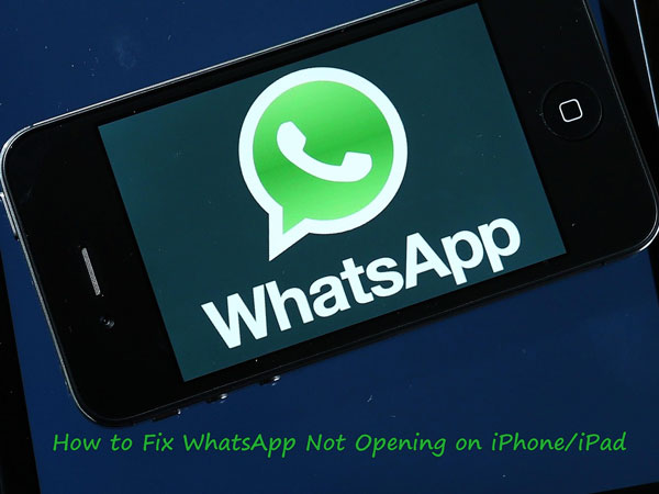 whatsapp not opening on iphone or ipad